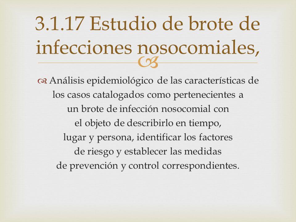 3.1.17 Estudio de brote de infecciones nosocomiales,