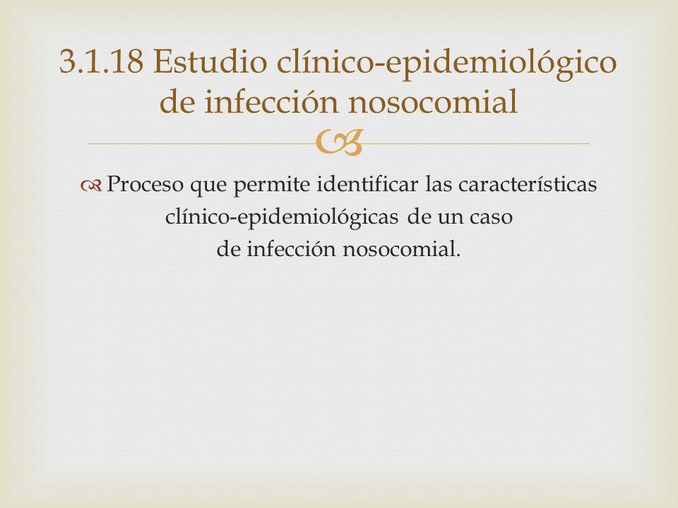 3.1.18 Estudio clínico-epidemiológico de infección nosocomial