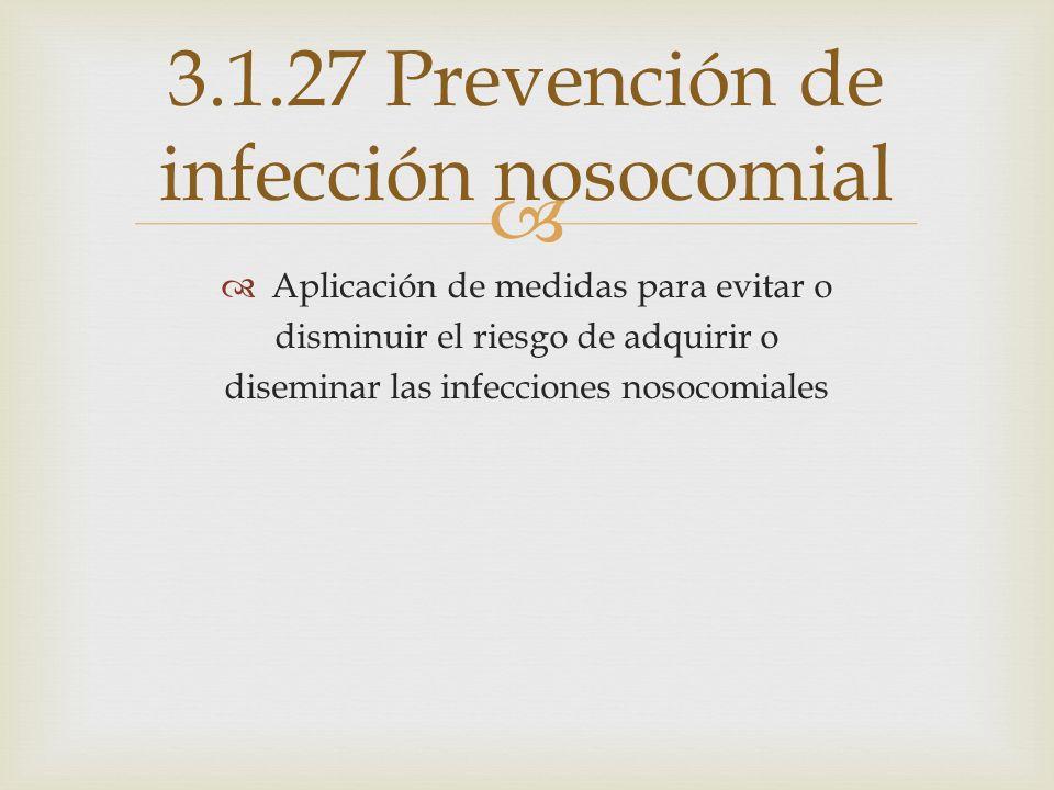 3.1.27 Prevención de infección nosocomial