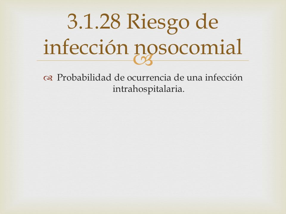 3.1.28 Riesgo de infección nosocomial
