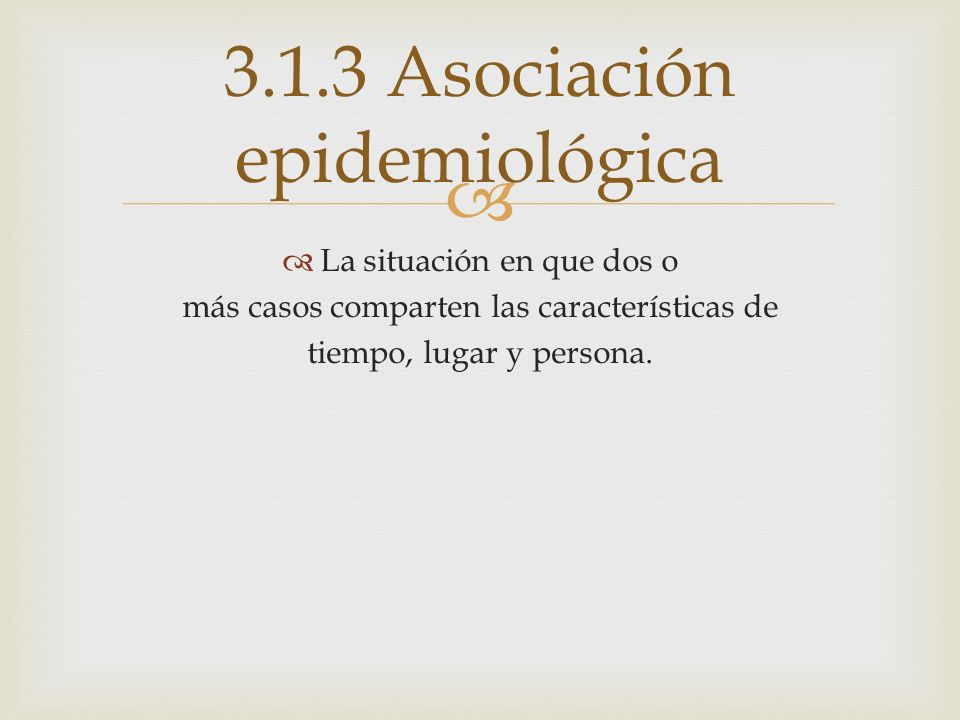 3.1.3 Asociación epidemiológica