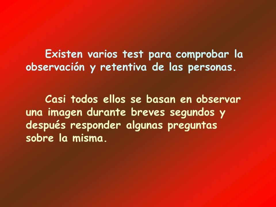 Existen varios test para comprobar la observación y retentiva de las personas.