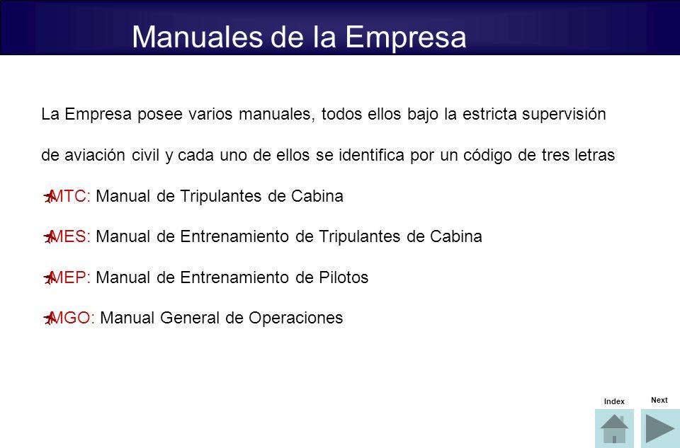 Manuales de la Empresa La Empresa posee varios manuales, todos ellos bajo la estricta supervisión.