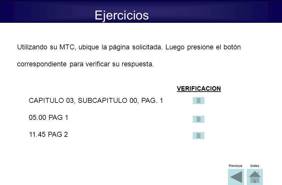 Ejercicios Utilizando su MTC, ubique la página solicitada. Luego presione el botón. correspondiente para verificar su respuesta.