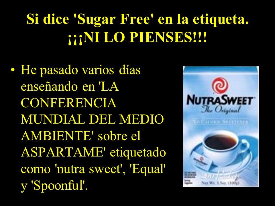 Si dice Sugar Free en la etiqueta. ¡¡¡NI LO PIENSES!!!