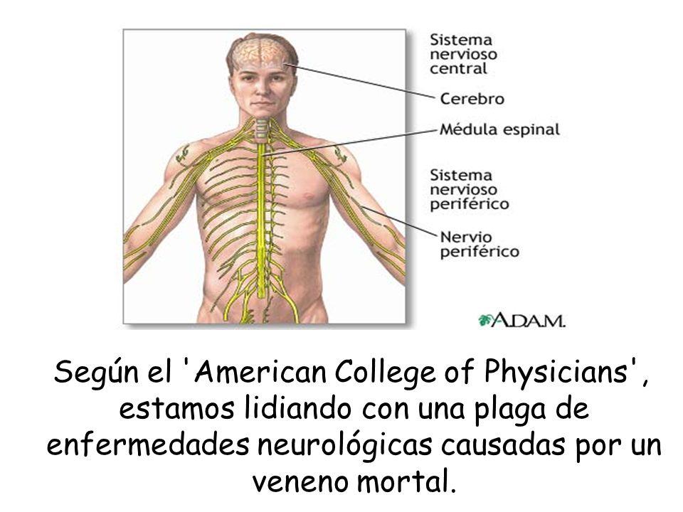 Según el American College of Physicians , estamos lidiando con una plaga de enfermedades neurológicas causadas por un veneno mortal.
