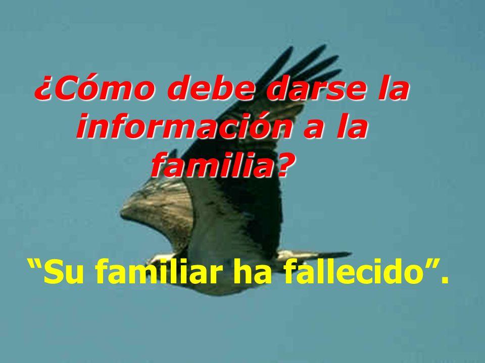 ¿Cómo debe darse la información a la familia