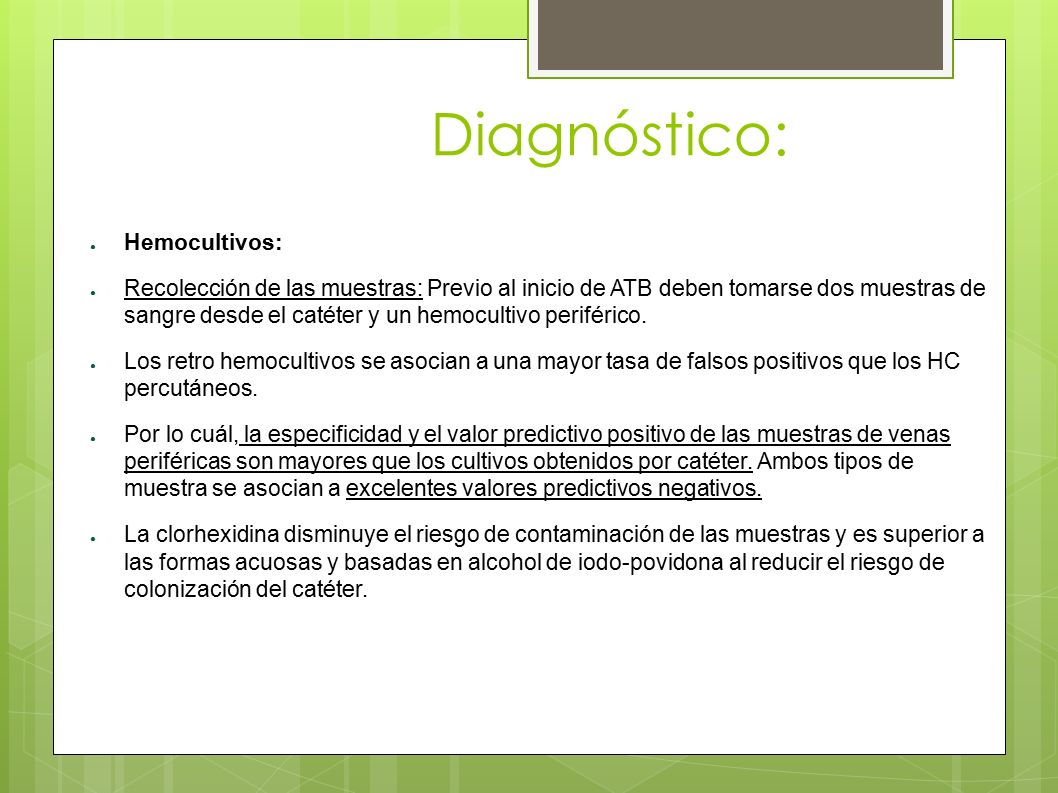 Diagnóstico: Hemocultivos: