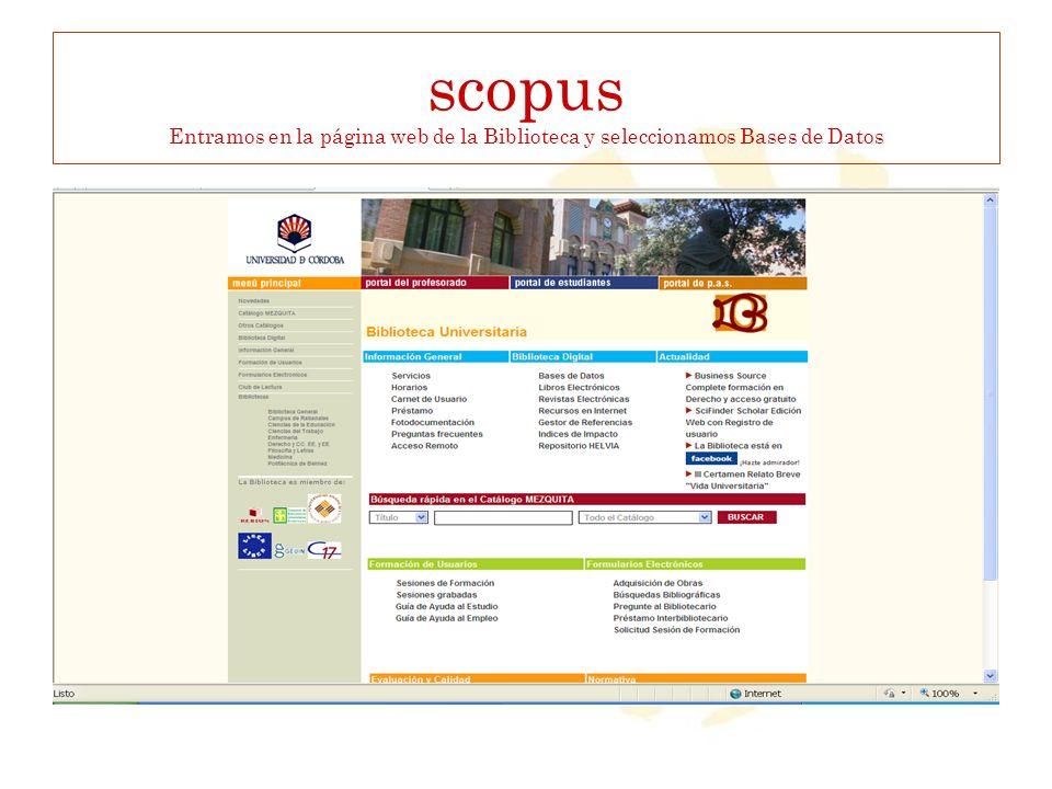 scopus Entramos en la página web de la Biblioteca y seleccionamos Bases de Datos