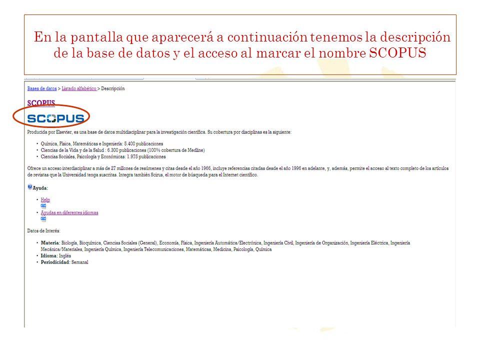 En la pantalla que aparecerá a continuación tenemos la descripción de la base de datos y el acceso al marcar el nombre SCOPUS