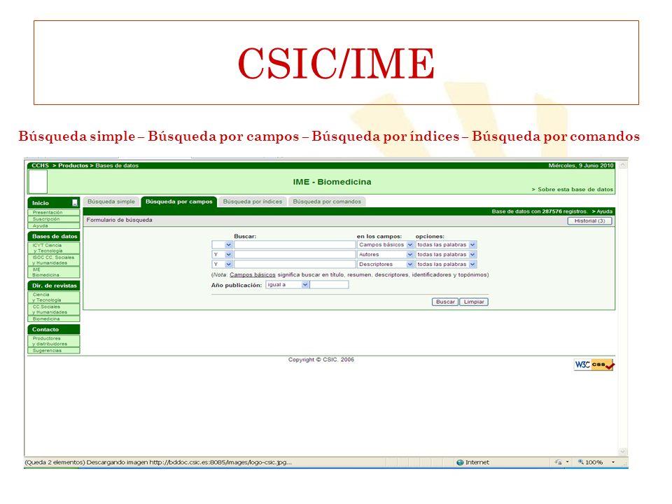 CSIC/IME Búsqueda simple – Búsqueda por campos – Búsqueda por índices – Búsqueda por comandos