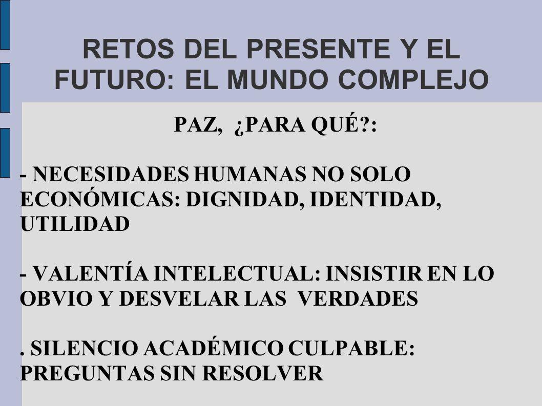 RETOS DEL PRESENTE Y EL FUTURO: EL MUNDO COMPLEJO
