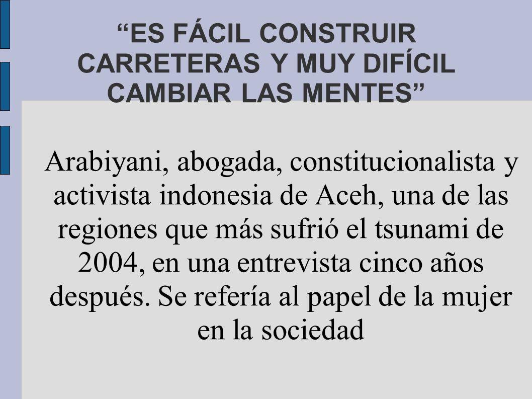 ES FÁCIL CONSTRUIR CARRETERAS Y MUY DIFÍCIL CAMBIAR LAS MENTES