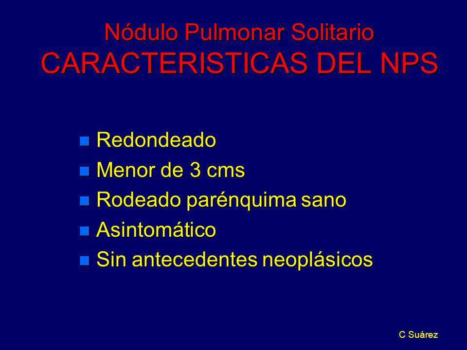 Nódulo Pulmonar Solitario CARACTERISTICAS DEL NPS