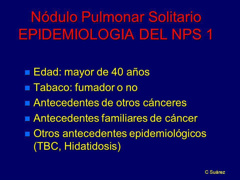 Nódulo Pulmonar Solitario EPIDEMIOLOGIA DEL NPS 1