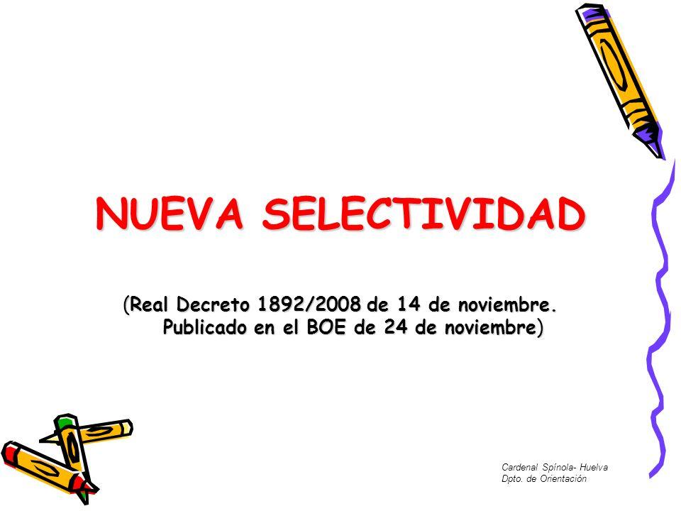 NUEVA SELECTIVIDAD (Real Decreto 1892/2008 de 14 de noviembre. Publicado en el BOE de 24 de noviembre)