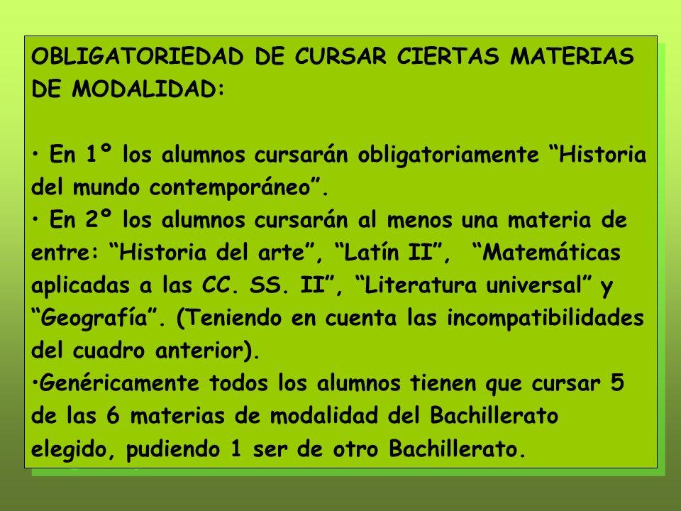 OBLIGATORIEDAD DE CURSAR CIERTAS MATERIAS DE MODALIDAD: