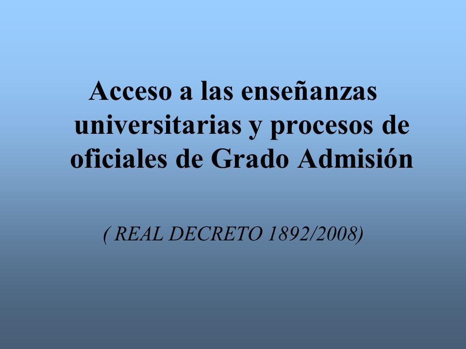 Acceso a las enseñanzas universitarias y procesos de oficiales de Grado Admisión