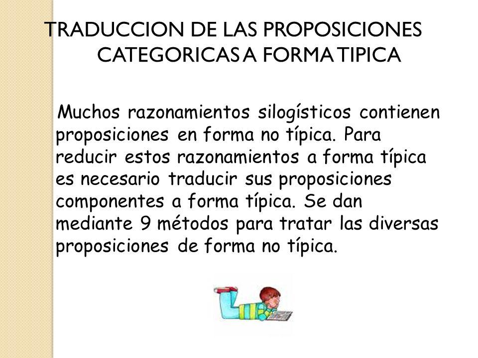 TRADUCCION DE LAS PROPOSICIONES CATEGORICAS A FORMA TIPICA