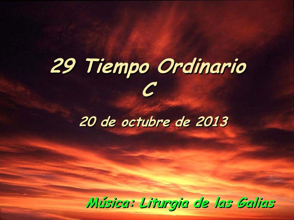 29 Tiempo Ordinario C 20 de octubre de 2013