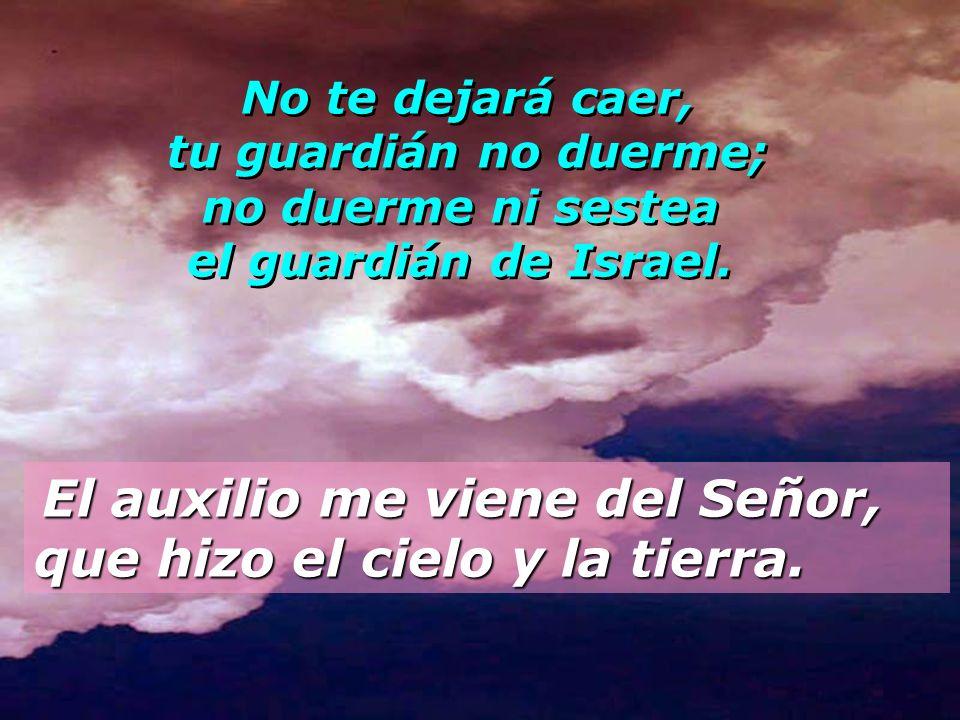 No te dejará caer, tu guardián no duerme; no duerme ni sestea el guardián de Israel.