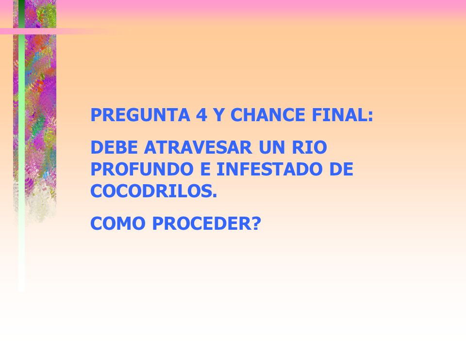 PREGUNTA 4 Y CHANCE FINAL:
