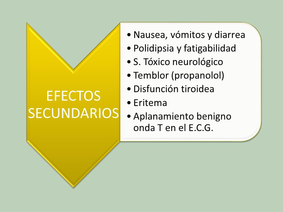EFECTOS SECUNDARIOS Nausea, vómitos y diarrea. Polidipsia y fatigabilidad. S. Tóxico neurológico.