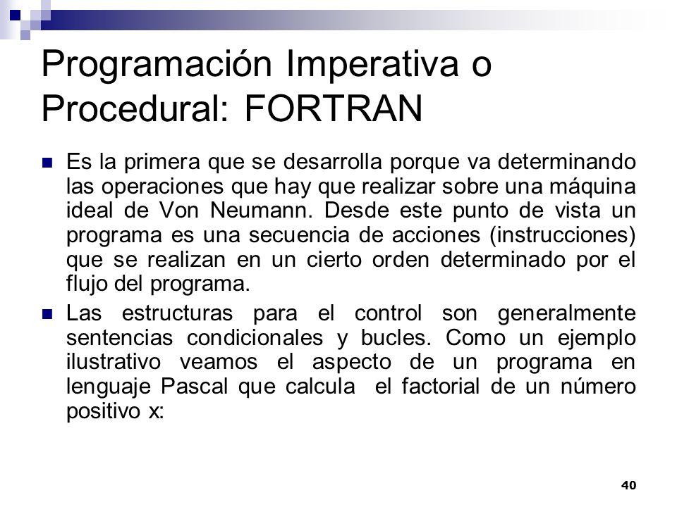 Programación Imperativa o Procedural: FORTRAN