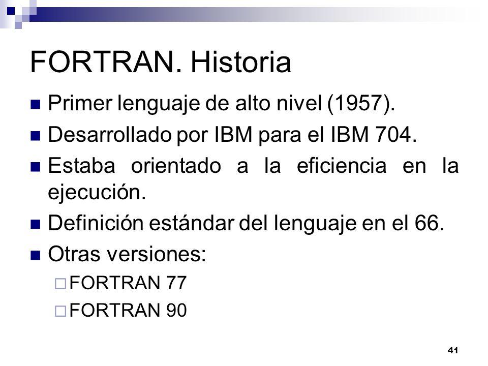 FORTRAN. Historia Primer lenguaje de alto nivel (1957).