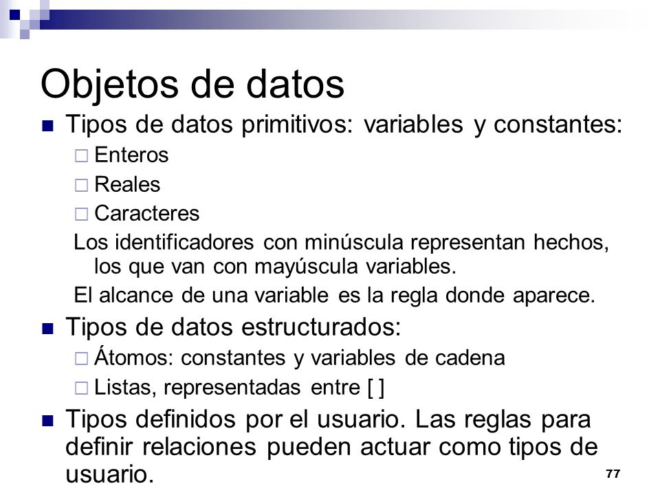 Objetos de datos Tipos de datos primitivos: variables y constantes: