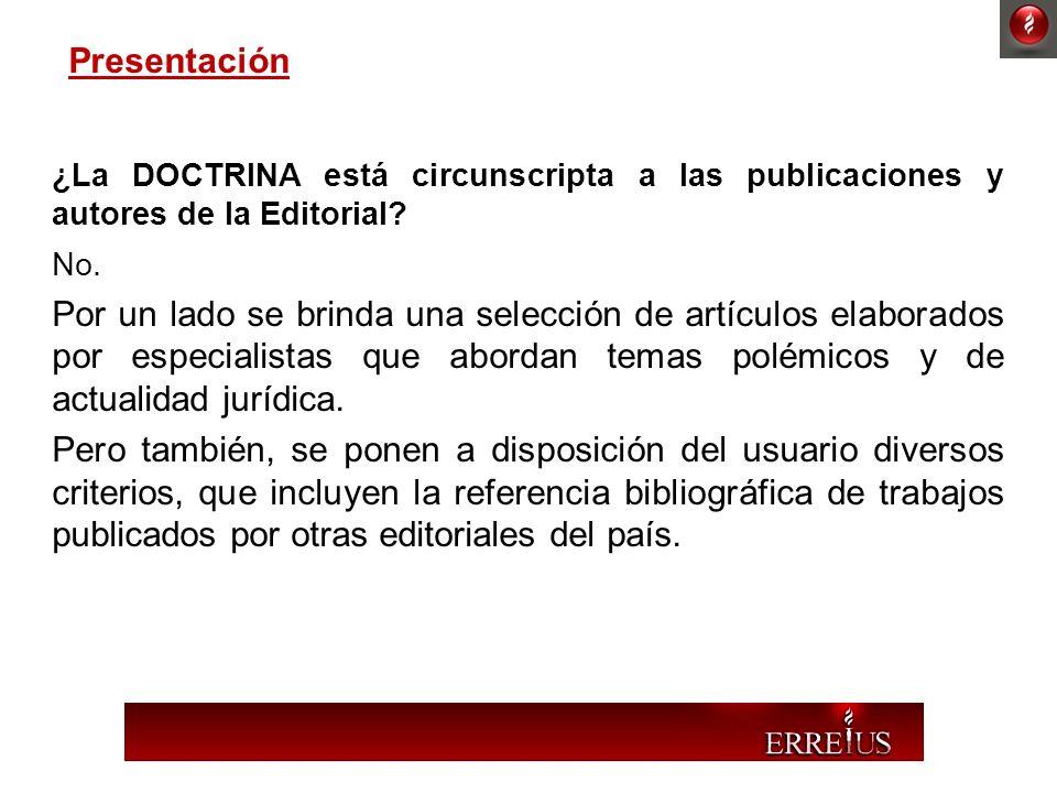 Presentación ¿La DOCTRINA está circunscripta a las publicaciones y autores de la Editorial No.