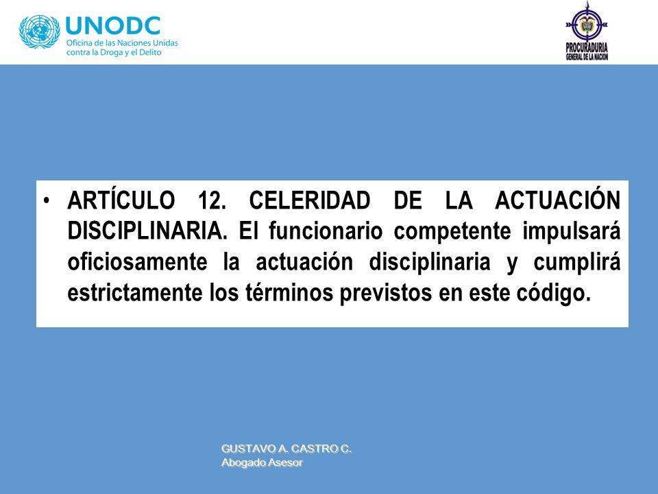 ARTÍCULO 12. CELERIDAD DE LA ACTUACIÓN DISCIPLINARIA