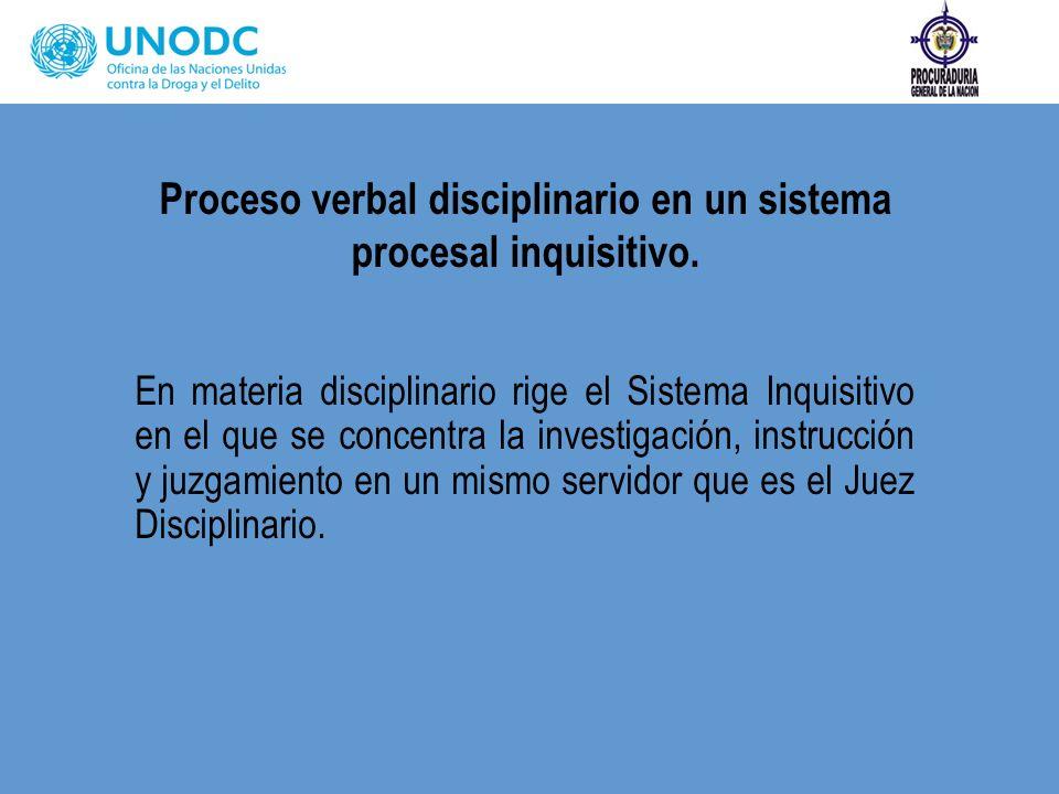 Proceso verbal disciplinario en un sistema procesal inquisitivo.