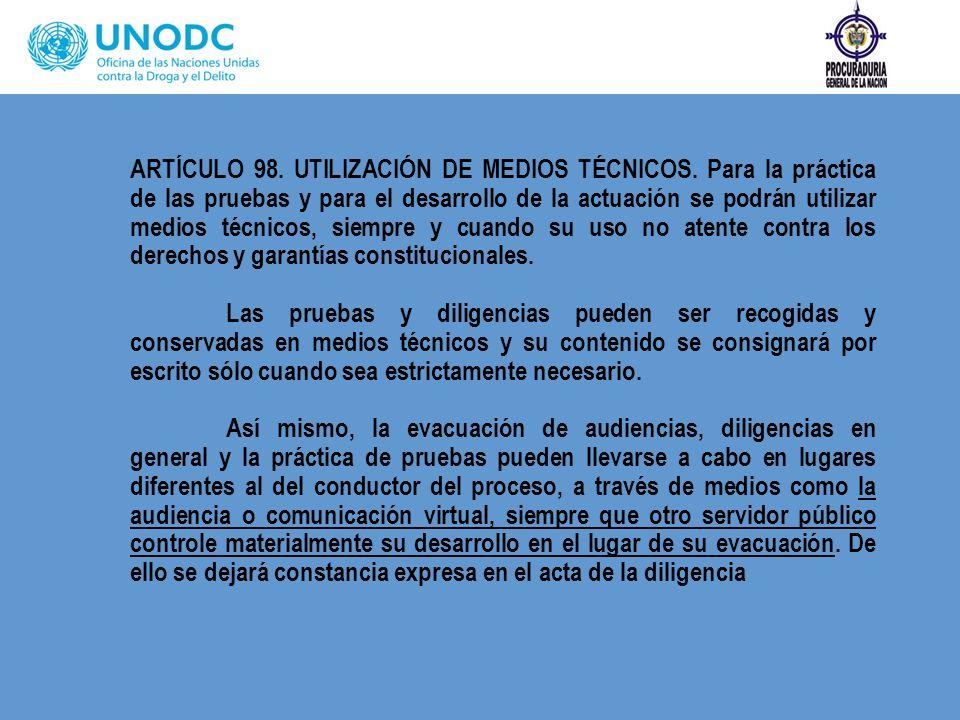 ARTÍCULO 98. UTILIZACIÓN DE MEDIOS TÉCNICOS