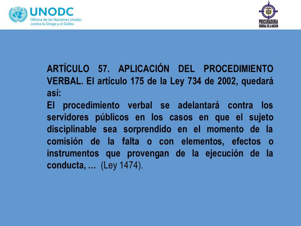 ARTÍCULO 57. APLICACIÓN DEL PROCEDIMIENTO VERBAL