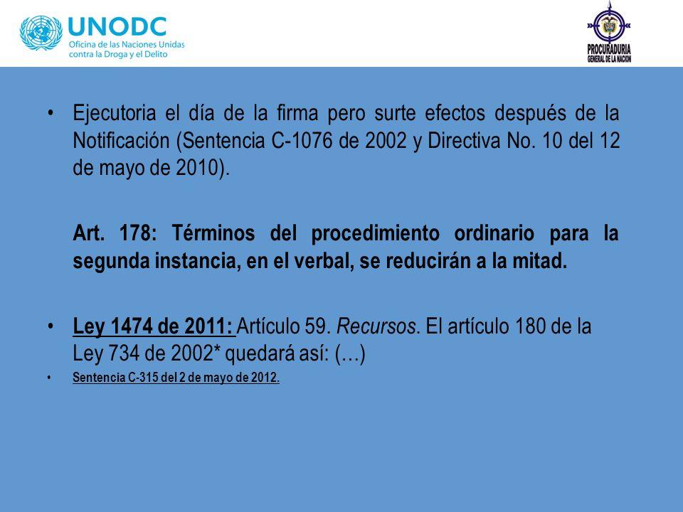 Ejecutoria el día de la firma pero surte efectos después de la Notificación (Sentencia C-1076 de 2002 y Directiva No. 10 del 12 de mayo de 2010).