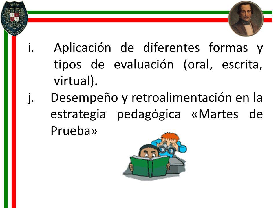Aplicación de diferentes formas y tipos de evaluación (oral, escrita, virtual).