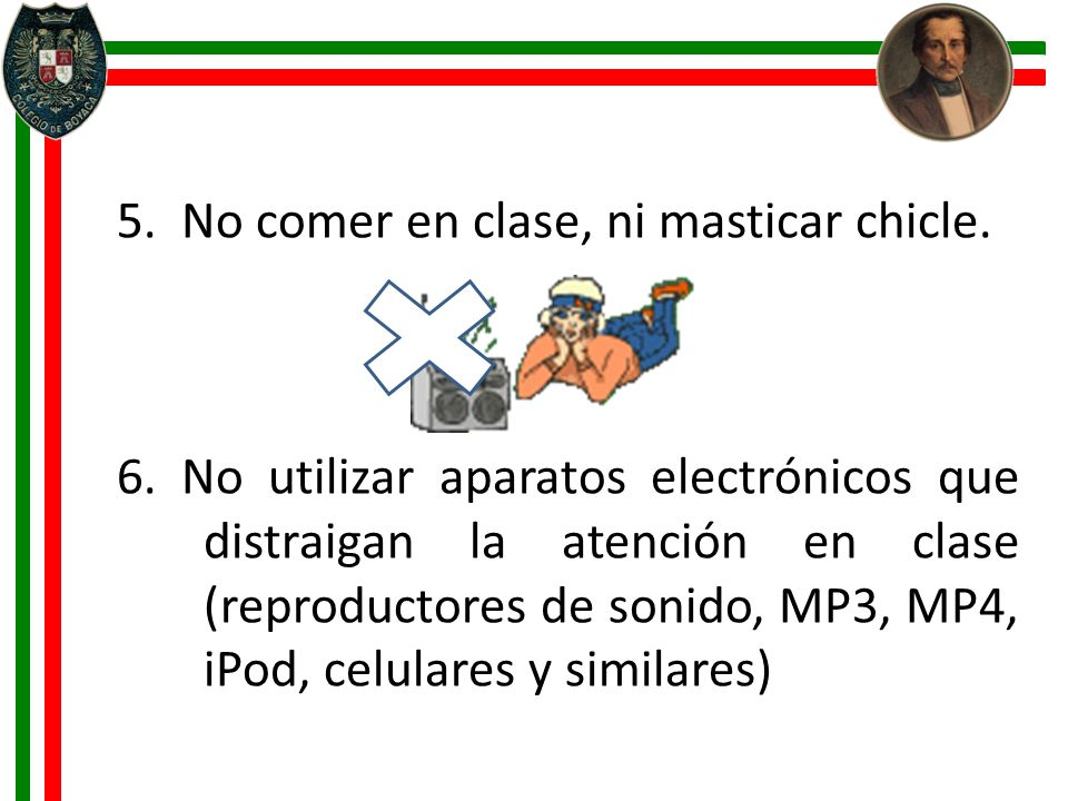 5. No comer en clase, ni masticar chicle.