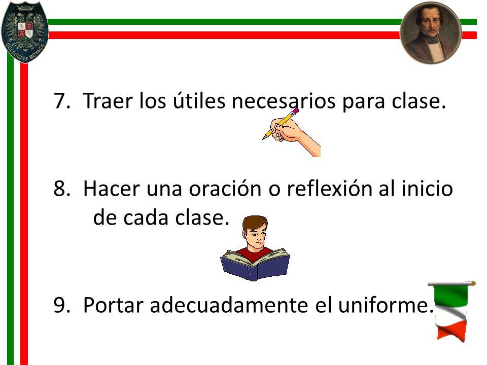 7. Traer los útiles necesarios para clase.