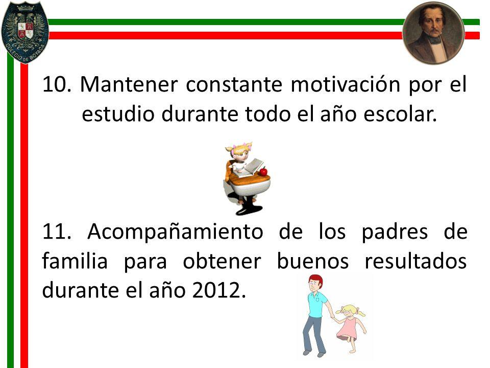 10. Mantener constante motivación por el estudio durante todo el año escolar.
