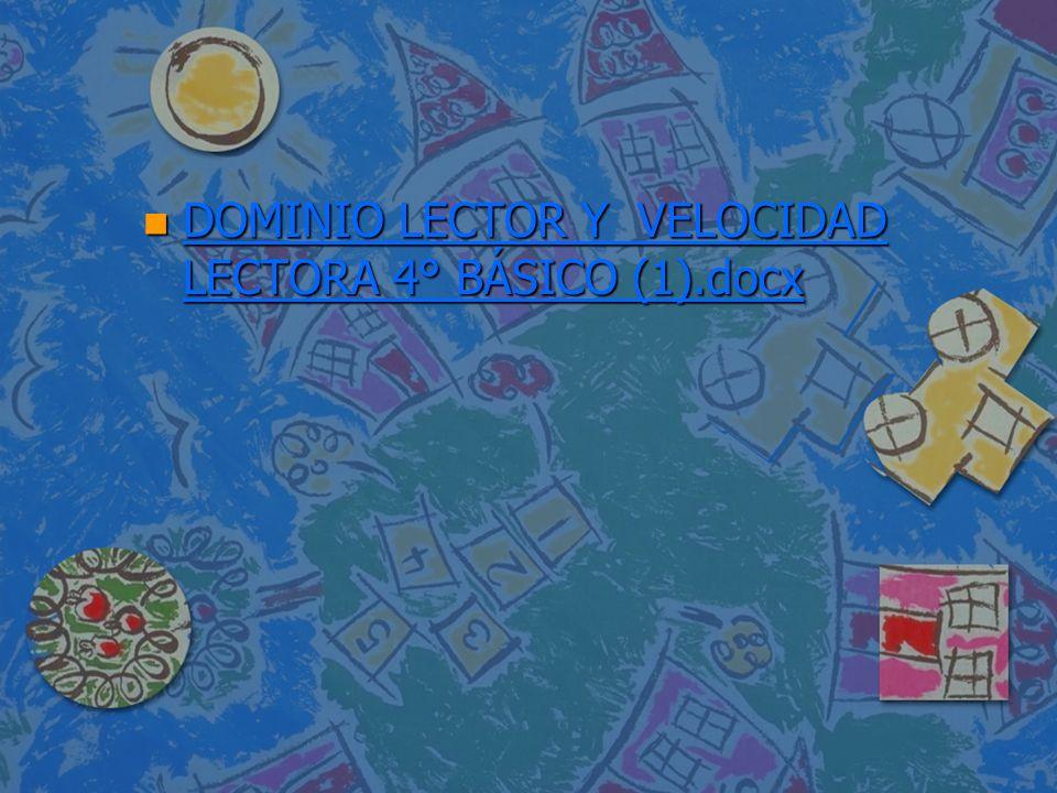 DOMINIO LECTOR Y VELOCIDAD LECTORA 4° BÁSICO (1).docx