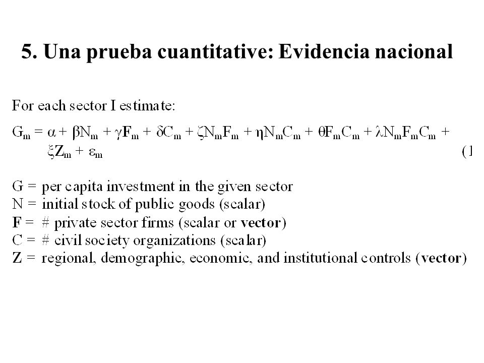 5. Una prueba cuantitative: Evidencia nacional