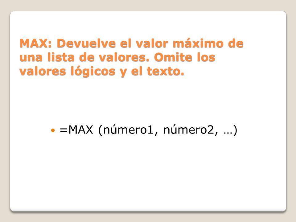 MAX: Devuelve el valor máximo de una lista de valores