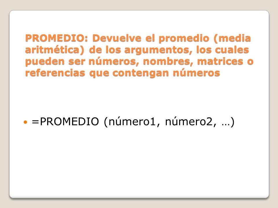 =PROMEDIO (número1, número2, …)