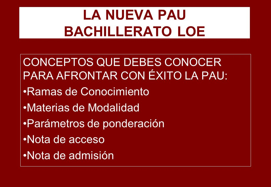 LA NUEVA PAU BACHILLERATO LOE
