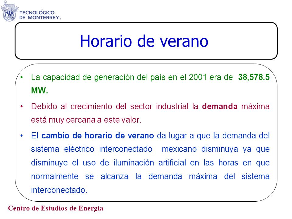 Horario de verano La capacidad de generación del país en el 2001 era de 38,578.5 MW.