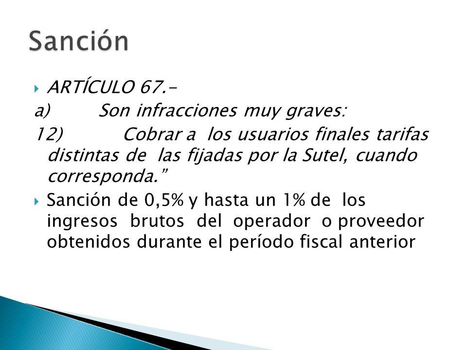 Sanción ARTÍCULO 67.- a) Son infracciones muy graves: