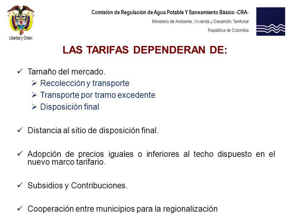 LAS TARIFAS DEPENDERAN DE: