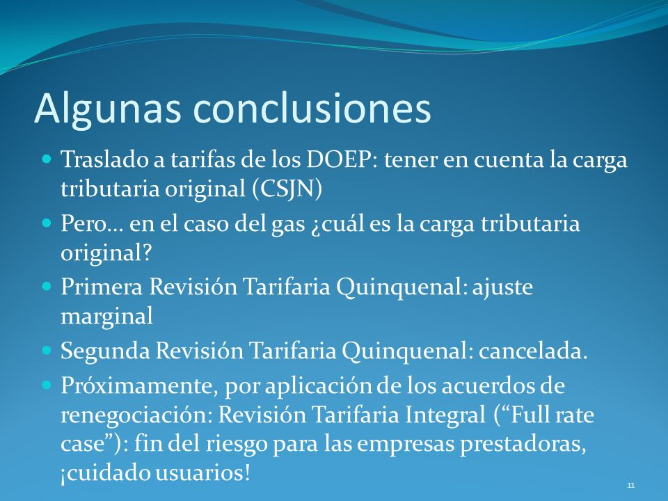 Algunas conclusiones Traslado a tarifas de los DOEP: tener en cuenta la carga tributaria original (CSJN)