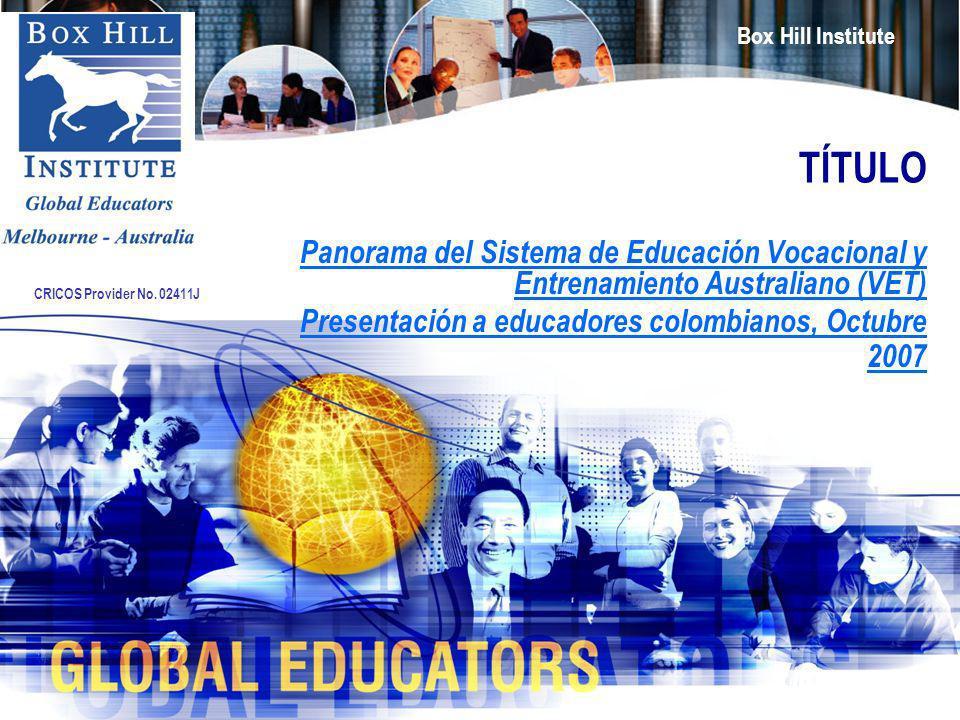 TÍTULO Panorama del Sistema de Educación Vocacional y Entrenamiento Australiano (VET) Presentación a educadores colombianos, Octubre 2007.